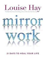 Mirror Work: 21 Days to Heal Your Life by Hay, Louise, Paperback Used Book, Good