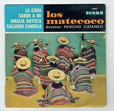 """LOS MATECOCO Vinyl 45T EP 7"""" LA CUNA - SABOR A MI - AMALIA BATISTA - SCORE 14022"""