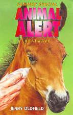 Animal Alert Summer Special  Heatwave, Oldfield, Jenny, Very Good Book