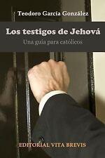 Los Testigos de Jehova. una Guia para Catolicos by Teodoro Garcaa Gonza Lez...