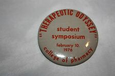Vintage College of Pharmacy Therapeutic Odyssey Student Symposium 1976 Pinback