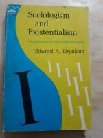 Sociologism and Existentialism. Edward A. Tiryakian