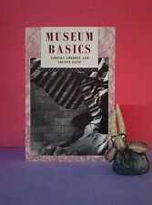 T Ambrose, C Paine: Museum Basics/museum & heritage work/education/reference