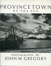 Provincetown by the Sea - Photos by John W Gregory - signed by Gregory