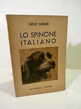 INTROVABILE PRIMA EDIZIONE Caccia Cani - Cardini: Spinone Italiano 1948 Olimpia