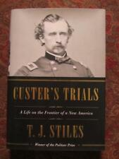 CUSTER'S TRIALS - A LIFE ON THE FRONTIER OF A NEW AMERICA - GENERAL CUSTER - NEW