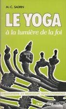 LE YOGA À LA LUMIÈRE DE LA FOI DE M.-C. SADRIN ED.PIERRE TEQUI