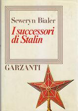 I SUCCESSORI DI STALIN di Seweryn Bialer - Garzanti Editore 1985 *