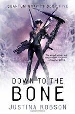 Down to the Bone: Quantum Gravity Book Five,Justina Robson
