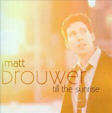 Till The Sunrise 2009 by Matt Brouwer - Disc Only No Case