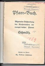 Pfarrer Volkmar Hesselbach: Pfarr-Buch Schmölz 1915 Pfarrbuch