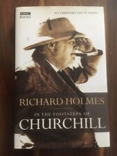 In the Footsteps of Churchill - Richard Holmes