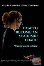 How to become an academic coach: What you need to know by Dr. Mary Beth Averill