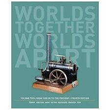Worlds Together, Worlds Apart : A History of the World: from 1000 CE to the Pres