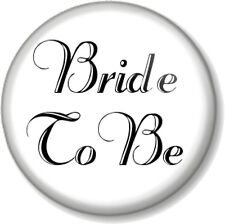 Bride to Be 25mm Pin Button Badge Wedding Day Hen Party Do Gift Engagement Black