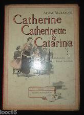 Catherine Catherinette & Catarina - A. Alexandre - ill. F. Bouisset - enfantina