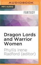 Dragon Lords and Warrior Women by Phyllis Irene Radford (editor) (2016, MP3...