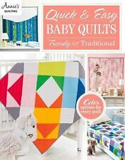 Quick and Easy Baby Quilts : Trendy or Traditional by Annie's (2015, Paperback)