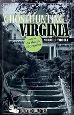 Ghosthunting Virginia: By Varhola, Michael J.