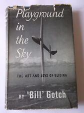 Playground in the Sky - The Art and Joys of Gliding by Bill Gotch (1955)