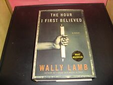 The Hour I First Believed by Wally Lamb 2008 Hardcover Book NEW 1ST EDITION