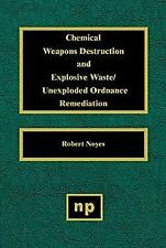 Chemical Weapons Destruction and Explosive Waste : Unexploded Ordinance Remediat
