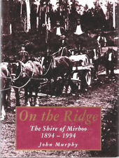 ON THE RIDGE : THE SHIRE OF MIRBOO 1894 - 1994 - NOW VERY SCARCE