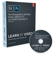 The Photographer's Workflow - Adobe Lightroom CC and Adobe Photoshop CC Learn by