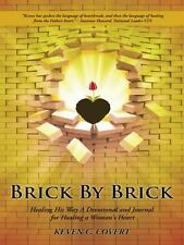 Brick by Brick: Healing His Way a Devotional and Journal for Healing a Woman's H