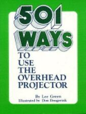 501 Ways to Use the Overhead Projector by Green, Lee -ExLibrary