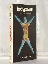 Dr Vernon Coleman - Bodypower Secrect Of Self Healing 1st Ed 1983