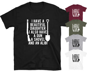 I HAVE A BEAUTIFUL DAUGHTER Mens T-shirt Funny Gift Tee