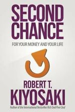 Second Chance: for Your Money, Your Life and Our World-Robert T. Kiyosaki