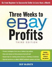 Three Weeks to eBay(R) Profits, Third Edition: Go From Beginner to Successful Se