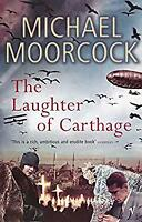 Laughter of Carthage by Moorcock, Michael