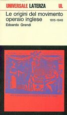 GRENDI Edoardo, Le origini del movimento operaio inglese 1815-1848. Laterza 197