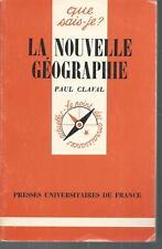 La nouvelle geographie.Paul CLAVAL. Que Sais-je ? CV9