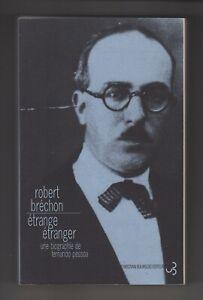 Robert Bréchon ÉTRANGE ÉTRANGER Une Biographie de Fernando Pessoa