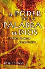 El Poder de La Palabra de Dios: La Biblia, La F, Yrion, Josue,,