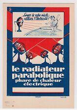 CPA PUBLICITE LE RADIATEUR PARABOLIQUE - L'ELECTRICITE