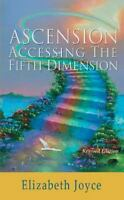 Ascension-Accessing the Fifth Dimension Elizabeth Joyce 2013 Softcover Used Book