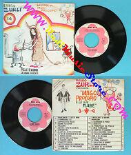 LP 45 7'' MAGO ZURLI' Pelle d'asino La donna serpente LE FIABE 14 no cd mc vhs