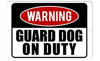 Warning Guard Dog On Duty Sign 8 x 12 Aluminum Sign | Indoor/Outdoor Sign