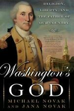 Washington's God: Religion, Liberty, and the Father of Our Country Novak, Micha