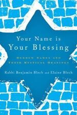 Your Name Is Your Blessing: Hebrew Names and Their Mystical Meanings: By Blec...