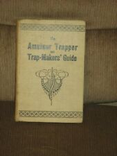 Amateur Trapper and Trap-Makers' Guide Book Stanley Harding HC 1903 M.A. Donohue