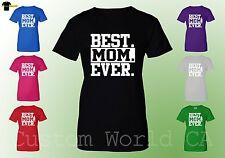 Women T-Shirt - Best MOM Ever - New Design Mom Shirts Clothes