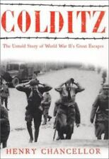 Colditz : The Untold Story of World War II's Great Escapes by Henry Chancellor …