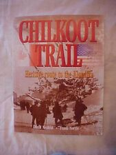 1996 book CHILKOOT TRAIL HERITAGE ROUTE TO THE KLONDIKE, GOLD RUSH ALASKA