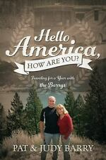 Hello America, How Are You? : Traveling for a Year with the Barrys by Pat...